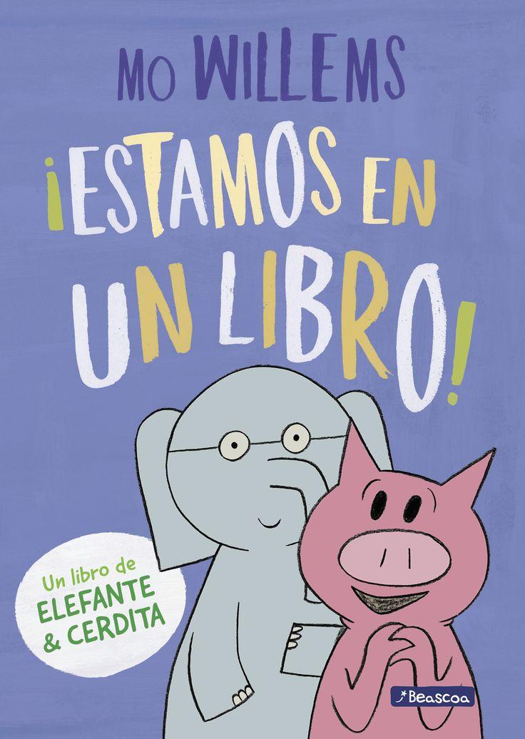 """""""¡Estamos en un libro!"""" (Un libro de Elefante y Cerdita) - Mo Willems (Editorial Beascoa)"""