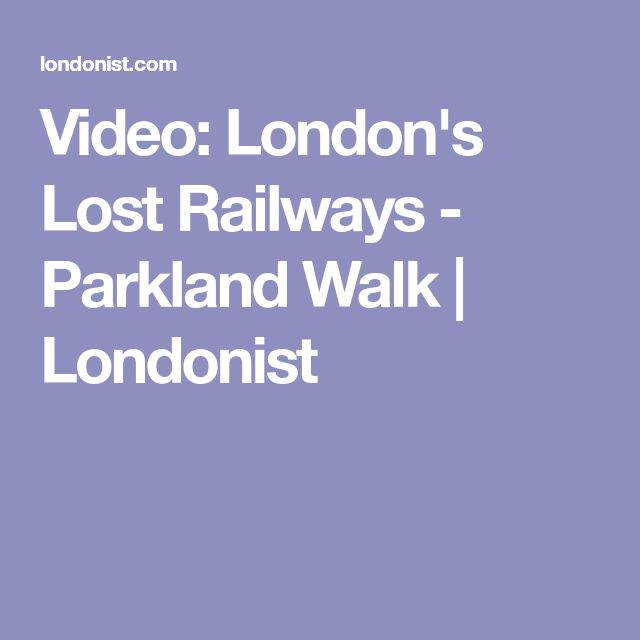 Video: London's Lost Railways - Parkland Walk | Londonist