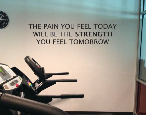 Motivational Gym Wall Decal, The Pain You Feel Today, Is the Strength You Feel Tomorrow. 07