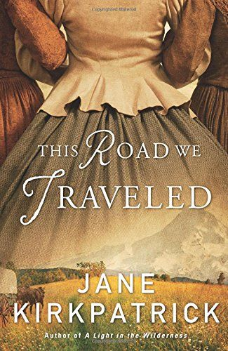 146 best september 2016 new adult fiction images on pinterest this road we traveled by jane kirkpatrick fandeluxe Images