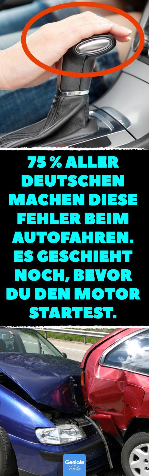 75 % aller Deutschen machen diese Fehler beim Autofahren. Es geschieht noch, bev… – Moni H.