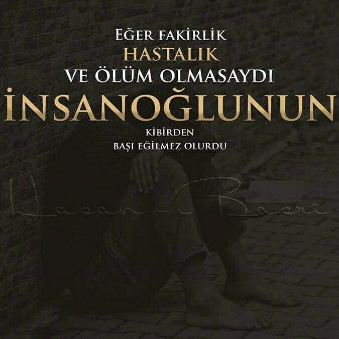 """""""Eğer fakirlik, hastalık ve ölüm olmasaydı, insanoğlunun kibirden başı eğilmez olurdu.""""  [Hasan-ı Basrî]  #hasanbasri #fakir #hasta #ölüm #yaşam #söz #imsan #kibir #gurur #sözler #hayırlıcumalar #türkiye #islam #istanbul #ilmisuffa"""