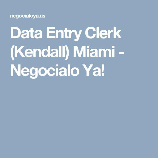 Data Entry Clerk (Kendall) Miami - Negocialo Ya!