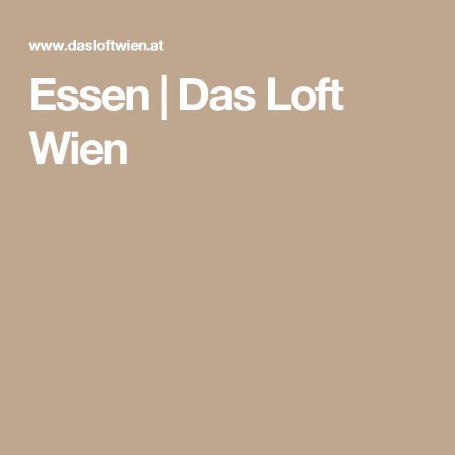 Essen | Das Loft Wien