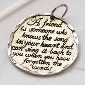 """A friend is someone who knows the song in your heart and can sing it back to you when you have forgotten the words"" - from the lovely Palas Jewellery $39"