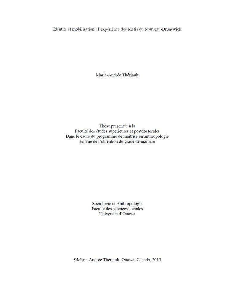 Thériault, Marie-Andrée, Identité et mobilisation : l'expérience des Métis du Nouveau-Brunswick, thèse de maîtrise (anthropologie), Université d'Ottawa, Ottawa, 2015.