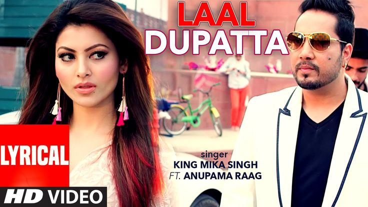 Laal Dupatta LYRICAL Video Song | Mika Singh & Anupama Raag | Latest Hin...