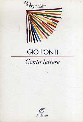 ジオ・ポンティ Cento lettere Gio Ponti 2004年/Archinto 伊語版 ¥2,940