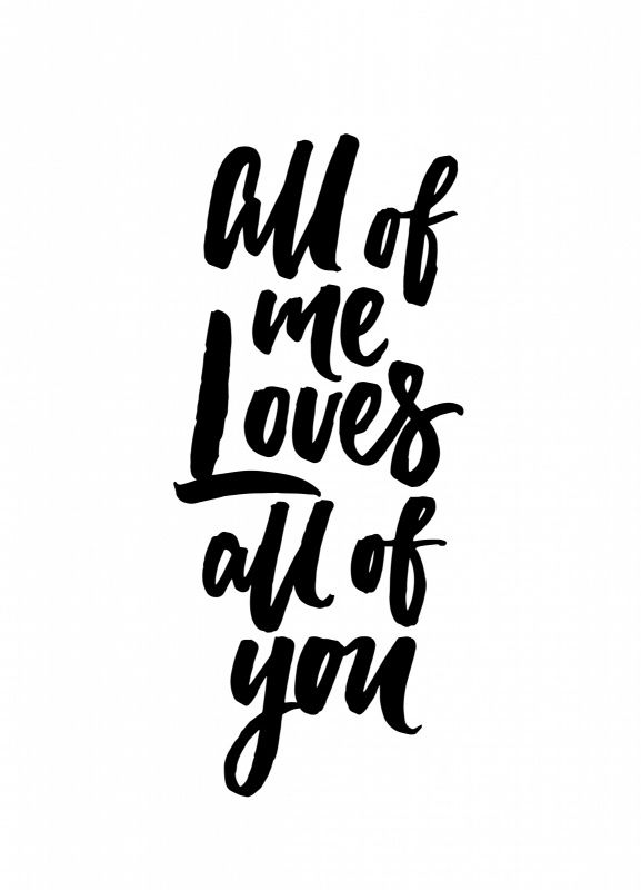 Kaart All of me Ansichtkaart in zwart-wit met quote All of me Loves all of you.