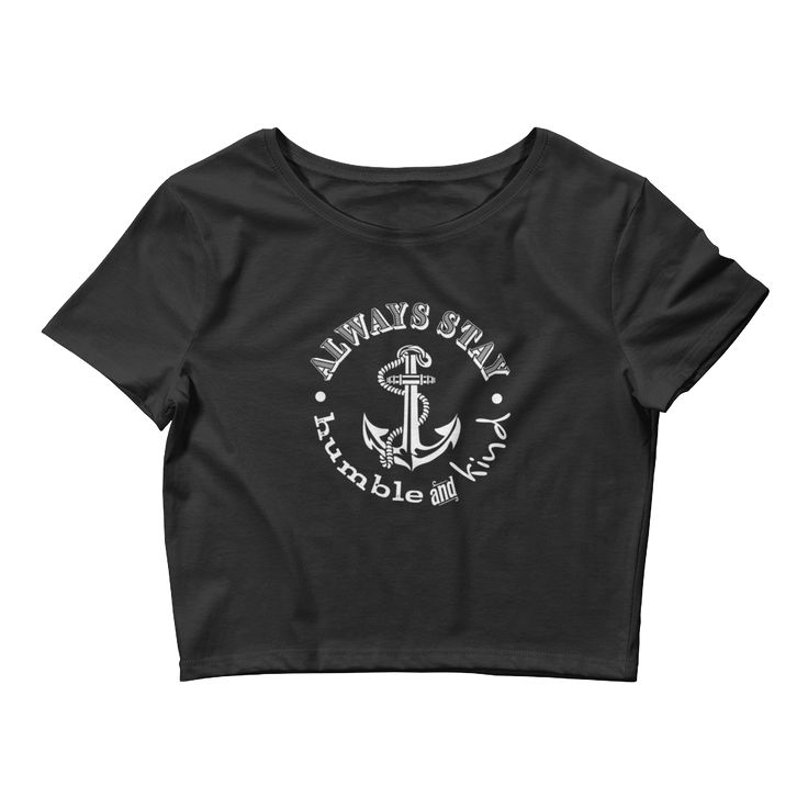 Women's Crop Tee in black with Tim McGraw's Humble and Kind song lyric and ship anchor in white