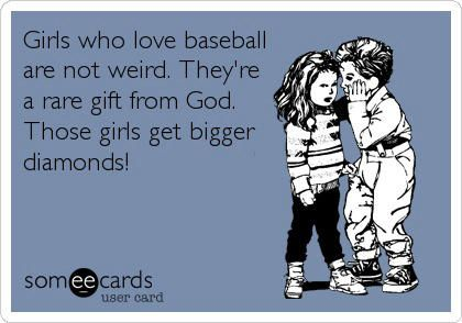 Its funny when boys get to that age that they think girls are yucky, they certainly don't mind the ones that are playing baseball with them.