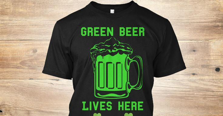 Discover Green Beer T-Shirt, a custom product made just for you by Teespring. With world-class production and customer support, your satisfaction is guaranteed. - Green Beer Lives Here