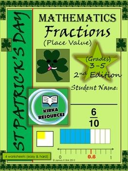 St. Patrick's Day: St. Patrick's Day style mathematics: Fractions Place Value Worksheets; 2nd Set St Patrick's Day - Fractions Place Value St Patrick's Day Style- Fractions Place Value - 1 Lesson (4 handouts) - Second set. St Patrick's Day style math sheets - Fractions Place Value   - 1 Lesson    - Four handout sheets    - Cheap lesson option around 'St Patricks Day' (with answers)  - Can be used all year roundLooking for some math activities to give your children leading up to and beyond St…