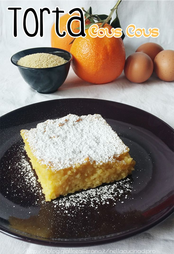 Una torta particolare e unica nel suo gusto ! Particolare per l'aggiunta del cous cous e per la combinazione d' arancia e rum. Da provare assolutamente!