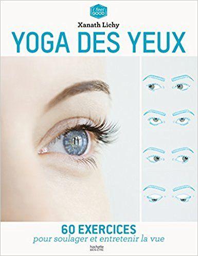 Amazon.fr - Yoga des yeux - Xanath Lichy, Laurène Pijulet-Balmer - Livres