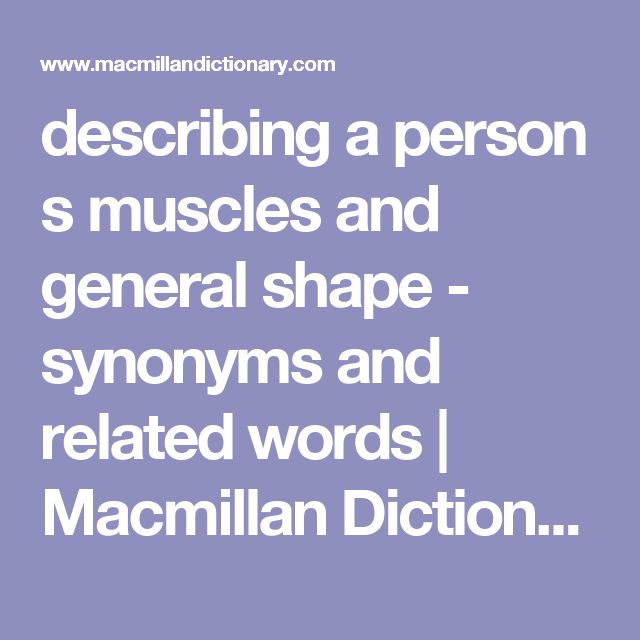 describing a person s muscles and general shape - synonyms and related words | Macmillan Dictionary