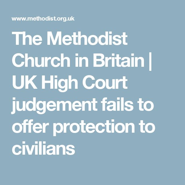 The Methodist Church in Britain | UK High Court judgement fails to offer protection to civilians