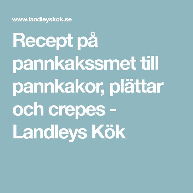 Recept på pannkakssmet till pannkakor, plättar och crepes - Landleys Kök