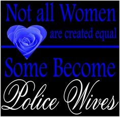 cop's wife quotes | Police Wife