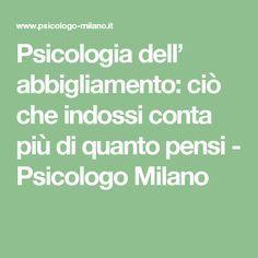 Psicologia dell' abbigliamento: ciò che indossi conta più di quanto pensi - Psicologo Milano