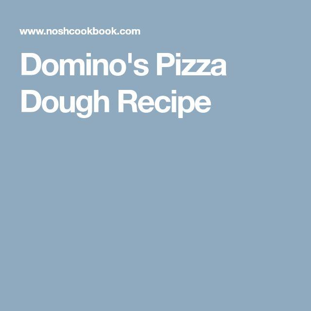 how to make dominos pizza dough recipe