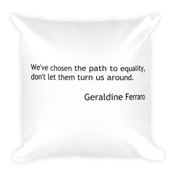 Geraldine Ferraro Quote Square Pillow