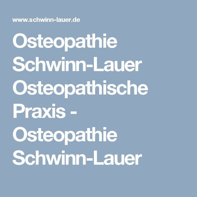 Osteopathie Schwinn-Lauer Osteopathische Praxis - Osteopathie Schwinn-Lauer