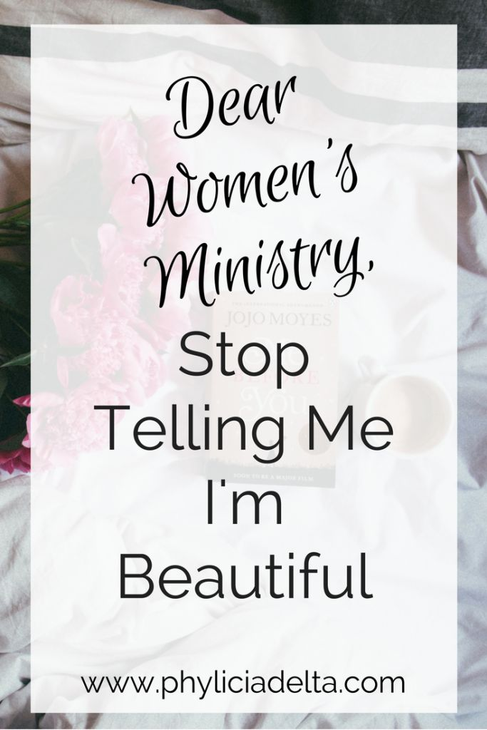 Dear Women's Ministry, Stop Telling Me I'm Beautiful