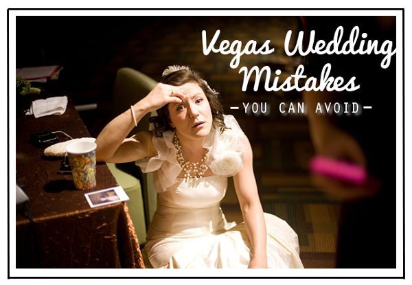 Lessons Learned: Mistakes Vegas Brides Made You Can Avoid! | http://www.littlevegaswedding.com