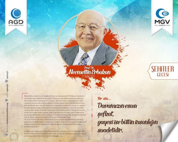''Davamızın esası şefkat, gayesi ise bütün insanlığın Saadetidir.''  Şehit Prof. Dr. Necmettin Erbakan   27 Şubat 2011