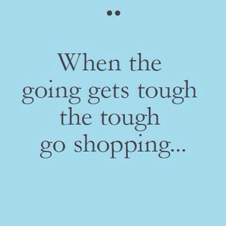 40f506449247807cfd1c3e587557b628 girls night retail therapy 59 best retail therapy images on pinterest life coach quotes
