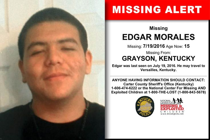 EDGAR MORALES, Age Now: 15, Missing: 07/19/2016. Missing From GRAYSON, KY. ANYONE HAVING INFORMATION SHOULD CONTACT: Carter County Sheriff's Office (Kentucky) 1-606-474-6222.