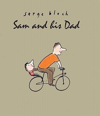 Sam and his Dad byprolificchildren's book writerSergeBloch is adelightto read.