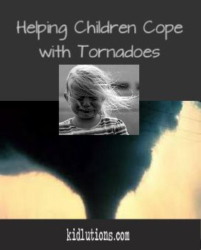 Helping Children Cope with Tornadoes   #parenting #schoolcounseling