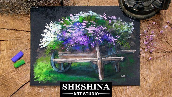 How to draw a wheelbarrow of flowers with soft pastels 🎨 Flowers 🎨 Sheshina Ekaterina