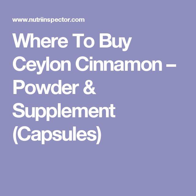 Where To Buy Ceylon Cinnamon – Powder & Supplement (Capsules)