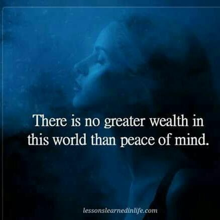 Peace of mind is wealth - quote
