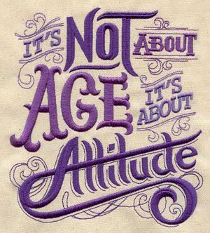 It's not about age it's about attitude. #purple #words