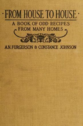 From house to house; a book of odd recipes from...