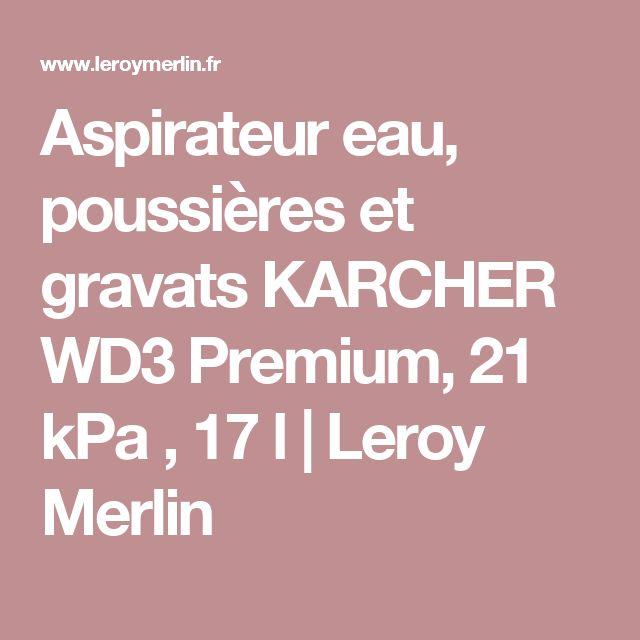 Aspirateur eau, poussières et gravats KARCHER WD3 Premium, 21 kPa , 17 l | Leroy Merlin