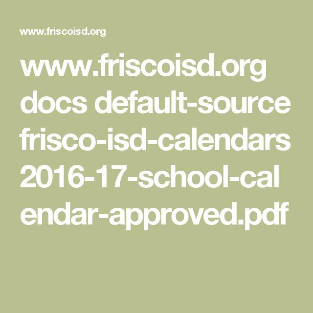 www.friscoisd.org docs default-source frisco-isd-calendars 2016-17-school-calendar-approved.pdf