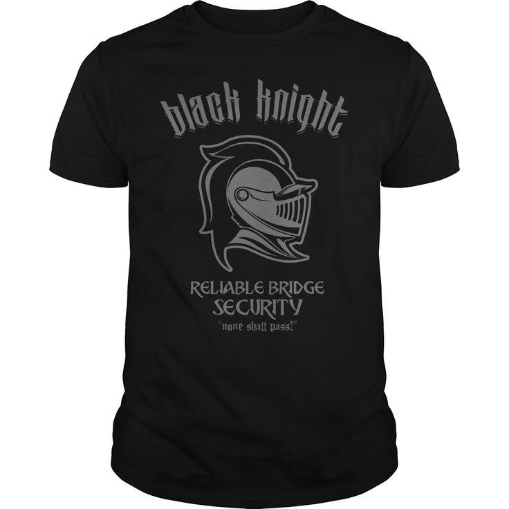 Black Knight Reliable Bridge Security : shirt quotesd, shirts with sayings, shirt diy, gift shirt ideas  #hoodie #ideas #image #photo #shirt #tshirt #sweatshirt #tee #gift #perfectgift #birthday #Christmas