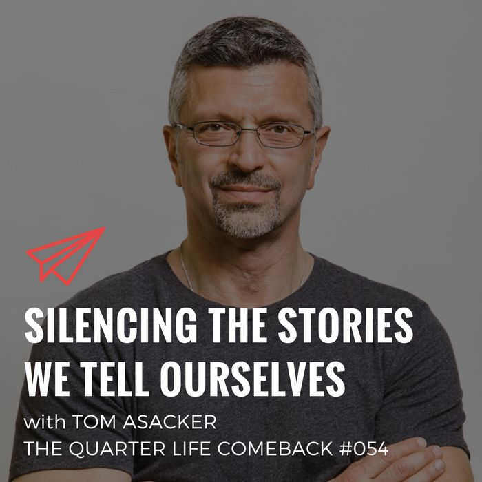 In this episode of The Quarter Life Comeback podcast, I chat to Tom Asacker about silencing our self-talk and why our beliefs limit our possibilities.  Listen now and get the full show notes at http://bryanteare.com/silencing-stories-tom-asacker/