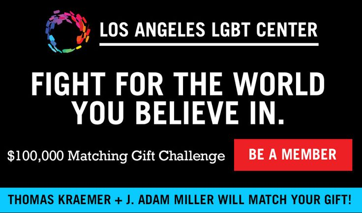 Los Angeles LGBT Center - Fight for the World You Believe In