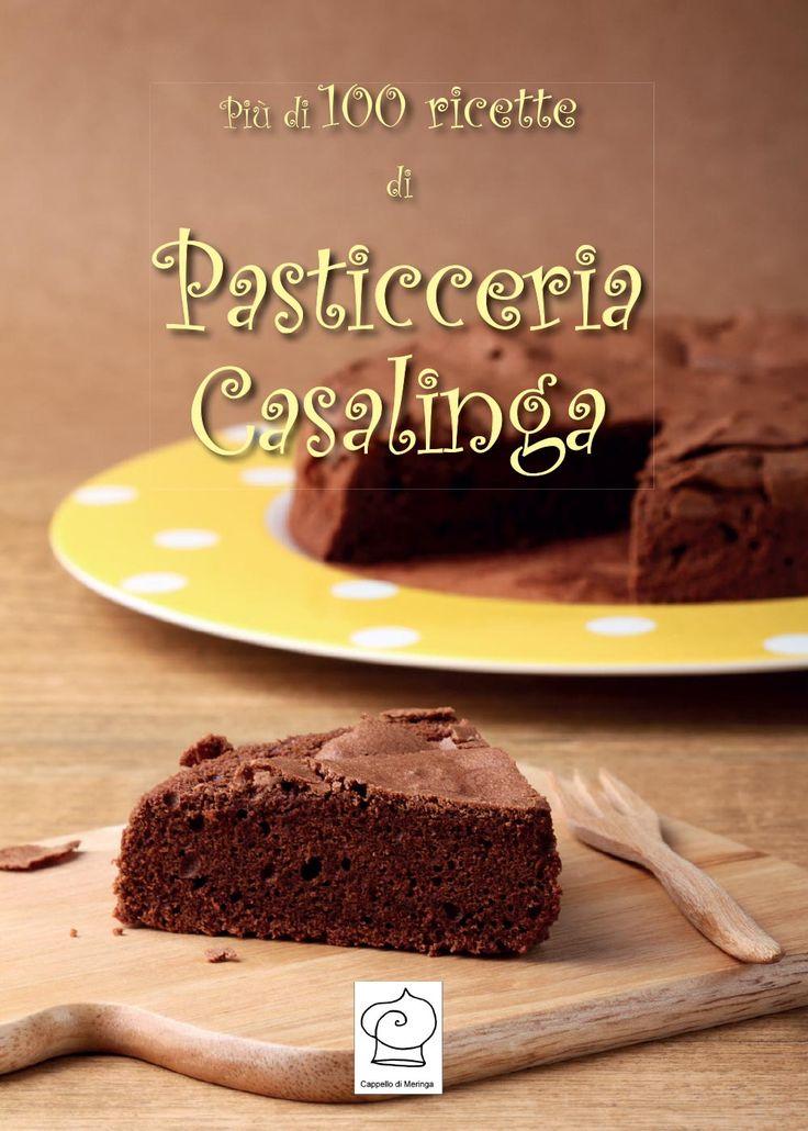 """LIBRI. La """"Pasticceria Casalinga"""" di Cappello di Meringa in oltre 100 ricette"""