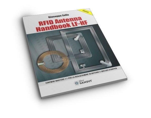RFID antenna handbook LF-HF RFID (Radio Frequency IDentification) sta ad indicare la funzione di identificazione attraverso una trasmissione a radio frequenza. 241 pagine. Prezzo: €10.49