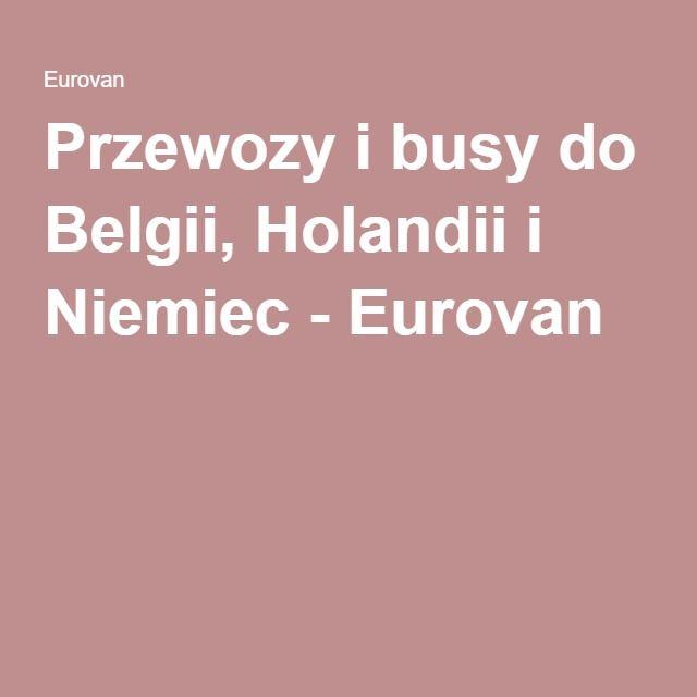 Przewozy i busy do Belgii, Holandii i Niemiec - Eurovan