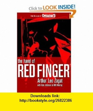 The Hand of Red Finger (9781450508636) Arthur Leo Zagat, Tom Johnson, Will Murray, Matthew Moring , ISBN-10: 1450508634  , ISBN-13: 978-1450508636 ,  , tutorials , pdf , ebook , torrent , downloads , rapidshare , filesonic , hotfile , megaupload , fileserve