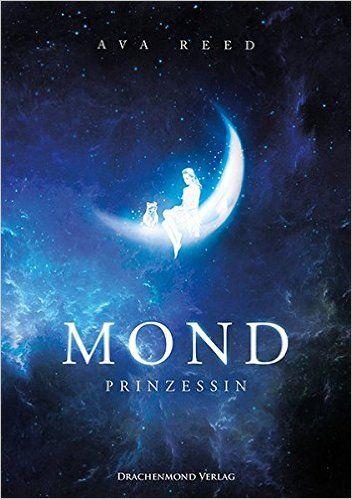 Mondprinzessin: Amazon.de: Ava Reed: Bücher