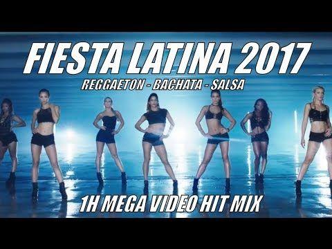 FIESTA LATINA 2017 ► 1H VIDEO LATIN MIX ► REGGAETON 2017, BACHATA 2017, SALSA 2017, LATIN HITS 2017 - YouTube